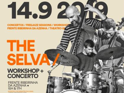 Workshop THE SELVA – Festival Jazz ao Largo | 14th September 2019
